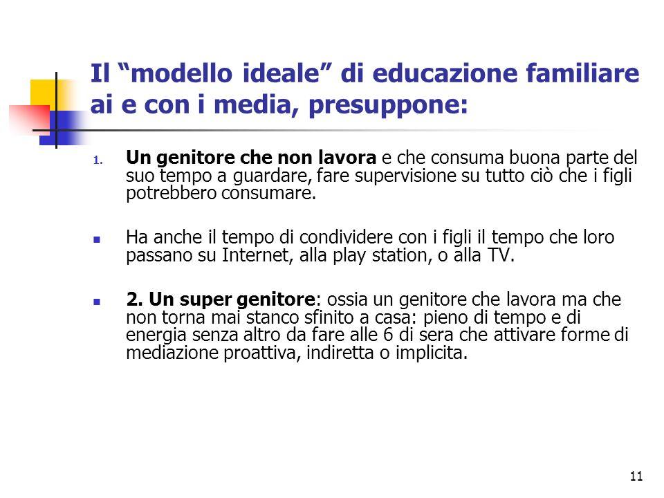 Il modello ideale di educazione familiare ai e con i media, presuppone: