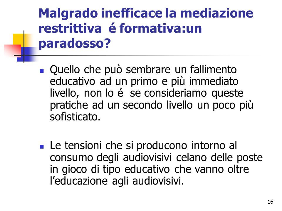 Malgrado inefficace la mediazione restrittiva é formativa:un paradosso