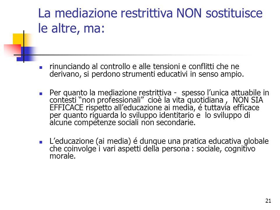 La mediazione restrittiva NON sostituisce le altre, ma: