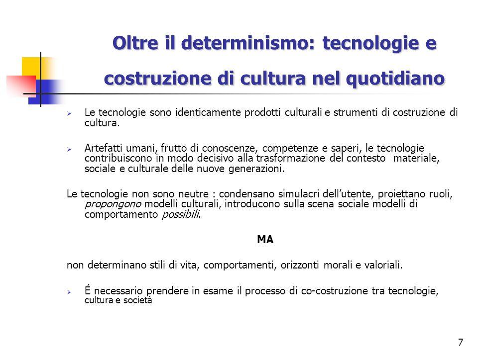 Oltre il determinismo: tecnologie e costruzione di cultura nel quotidiano