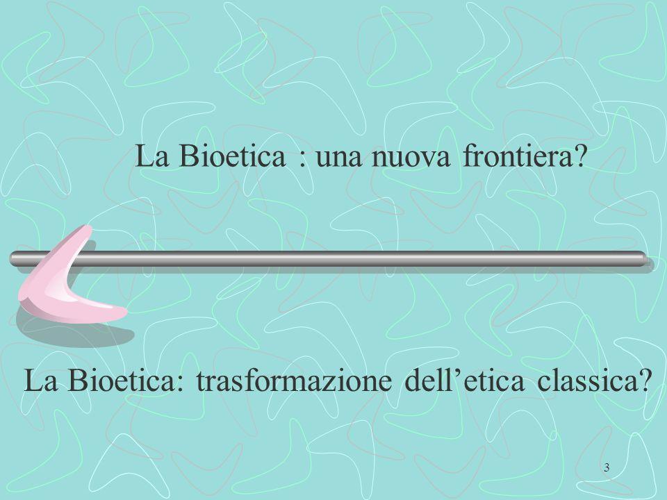 La Bioetica : una nuova frontiera