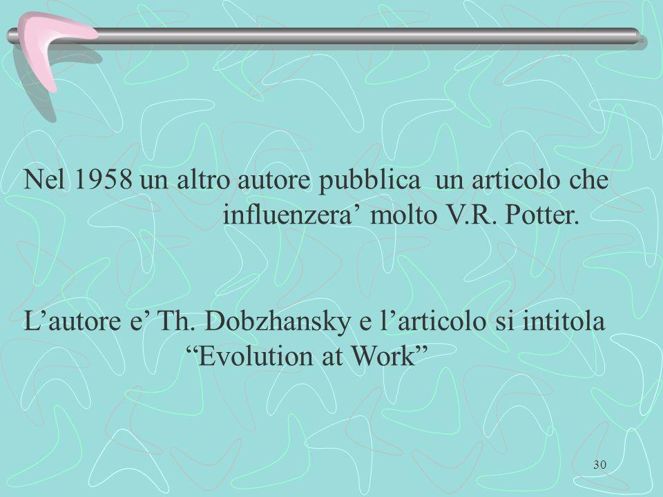Nel 1958 un altro autore pubblica un articolo che influenzera' molto V.R. Potter.