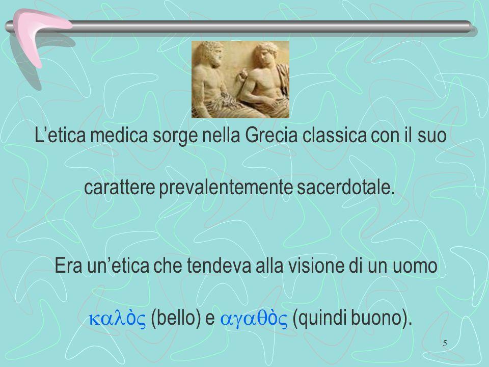 L'etica medica sorge nella Grecia classica con il suo