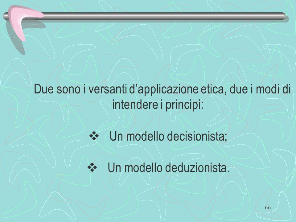 v Un modello decisionista; v Un modello deduzionista.