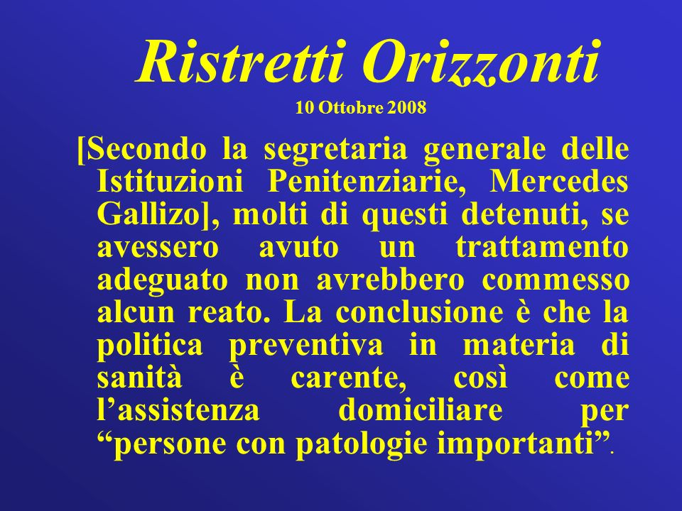 Ristretti Orizzonti 10 Ottobre 2008