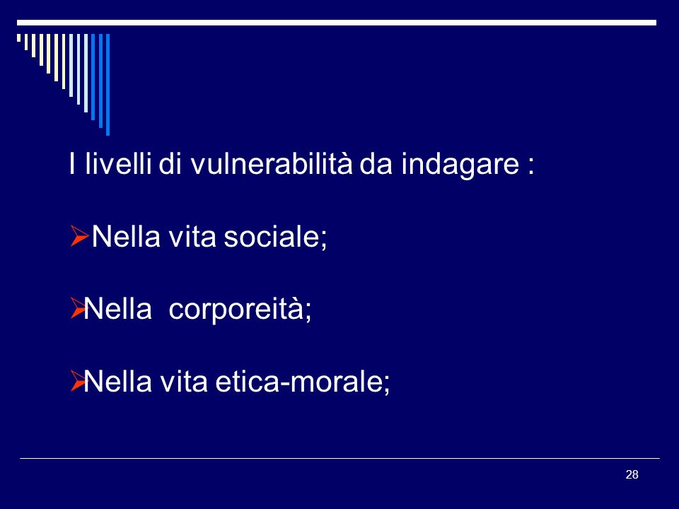I livelli di vulnerabilità da indagare :