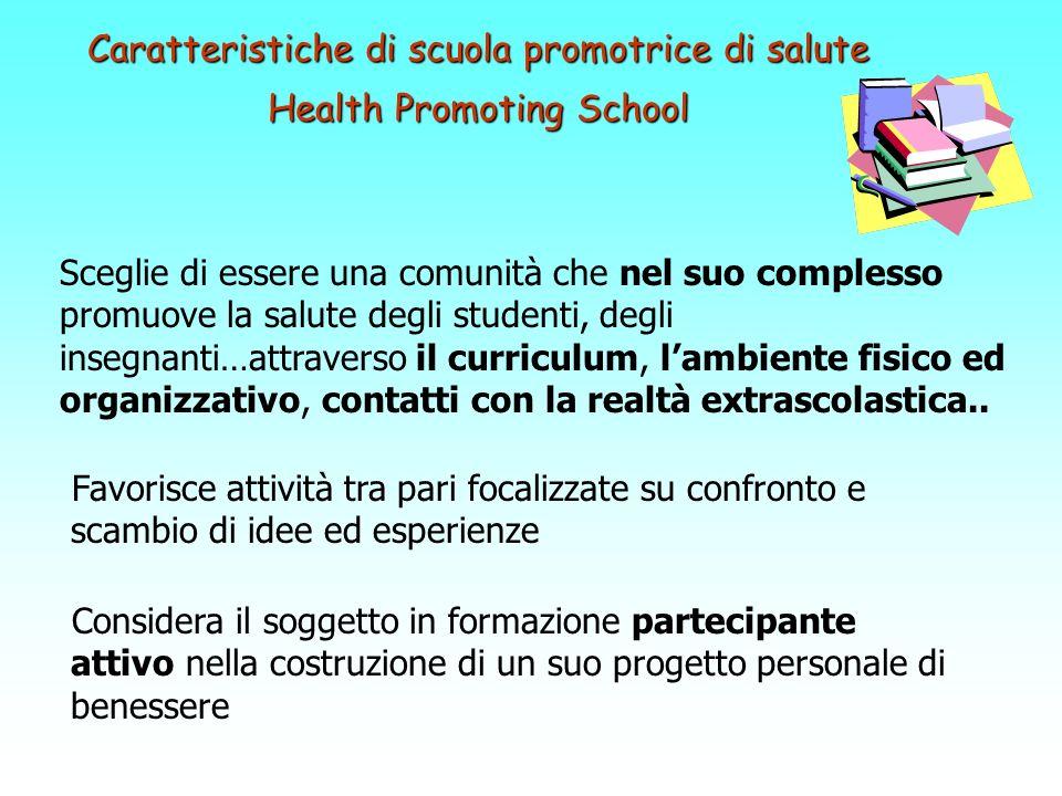 Caratteristiche di scuola promotrice di salute Health Promoting School