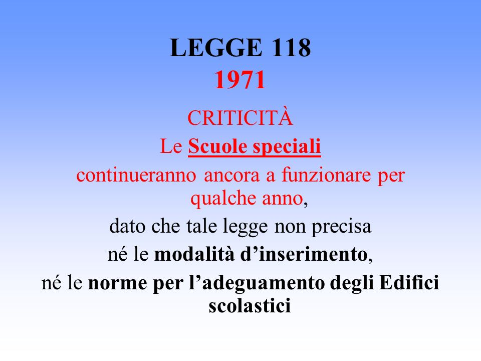 LEGGE 118 1971 CRITICITÀ Le Scuole speciali