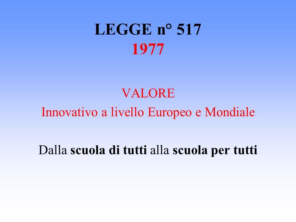 LEGGE n° 517 1977 VALORE Innovativo a livello Europeo e Mondiale