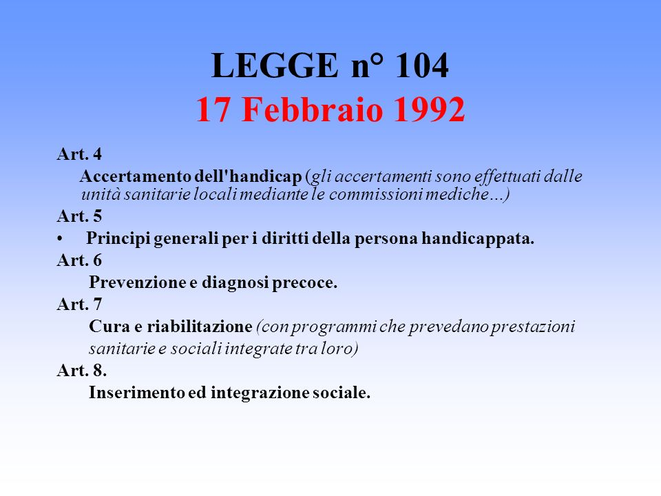 LEGGE n° 104 17 Febbraio 1992 Art. 4.