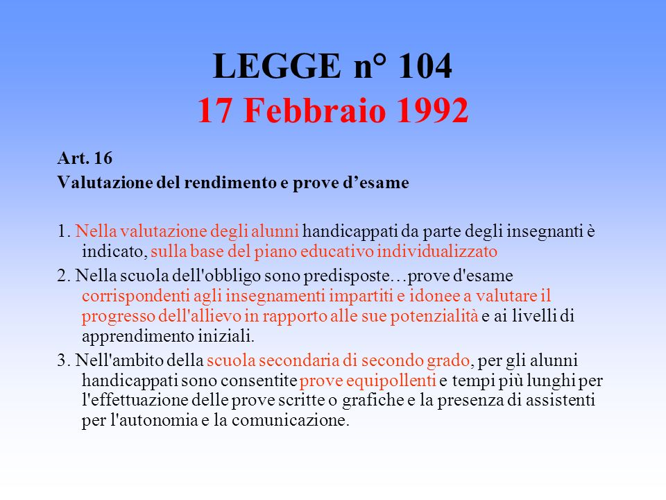 LEGGE n° 104 17 Febbraio 1992 Art. 16. Valutazione del rendimento e prove d'esame.