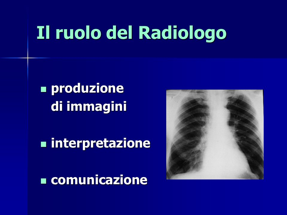 Il ruolo del Radiologo produzione di immagini interpretazione