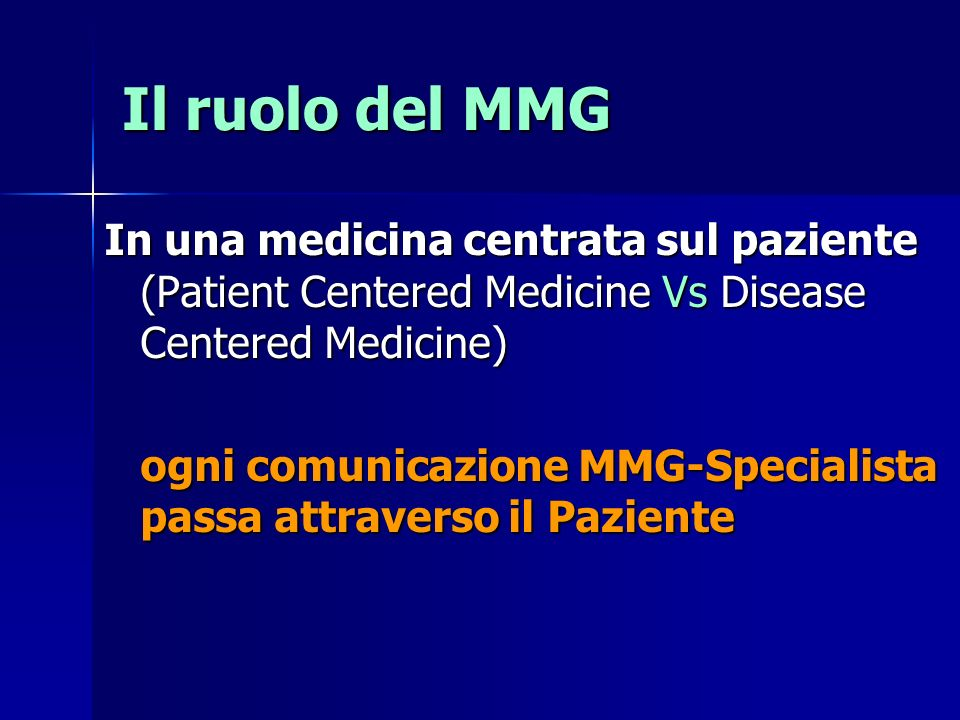 Il ruolo del MMG In una medicina centrata sul paziente (Patient Centered Medicine Vs Disease Centered Medicine)