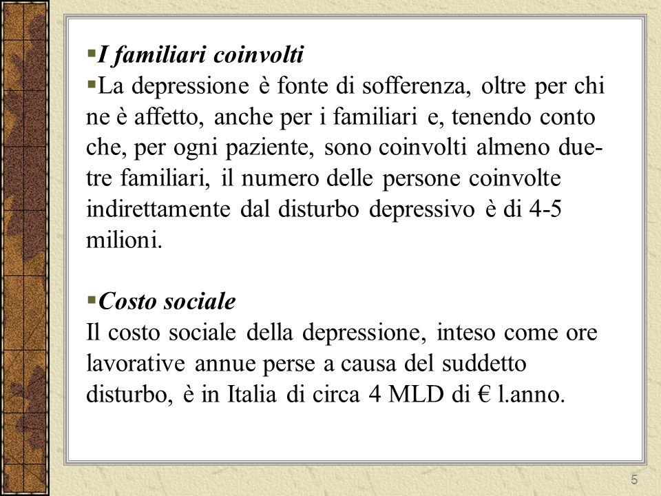 I familiari coinvolti La depressione è fonte di sofferenza, oltre per chi ne è affetto, anche per i familiari e, tenendo conto.