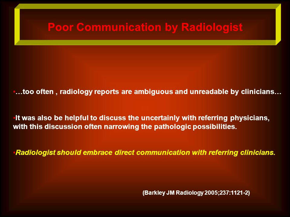 Poor Communication by Radiologist