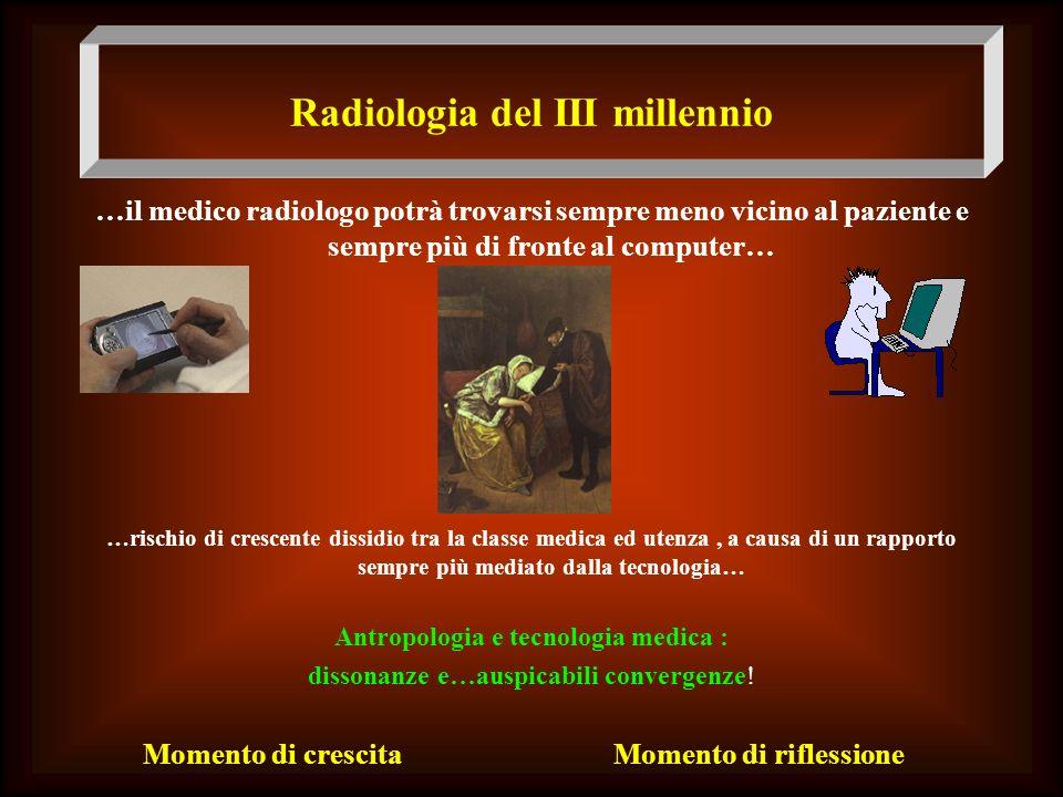 Radiologia del III millennio Antropologia e tecnologia medica :