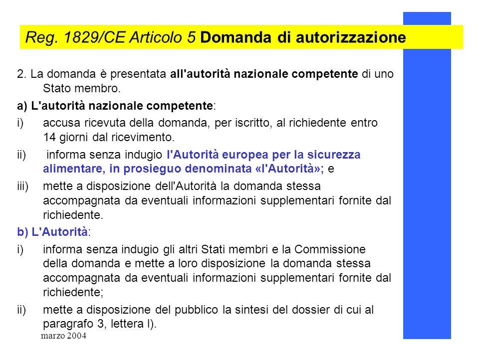 Reg. 1829/CE Articolo 5 Domanda di autorizzazione