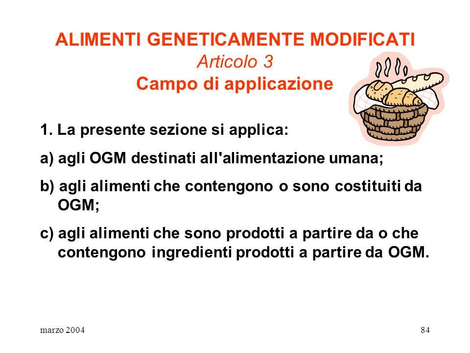 ALIMENTI GENETICAMENTE MODIFICATI Articolo 3 Campo di applicazione