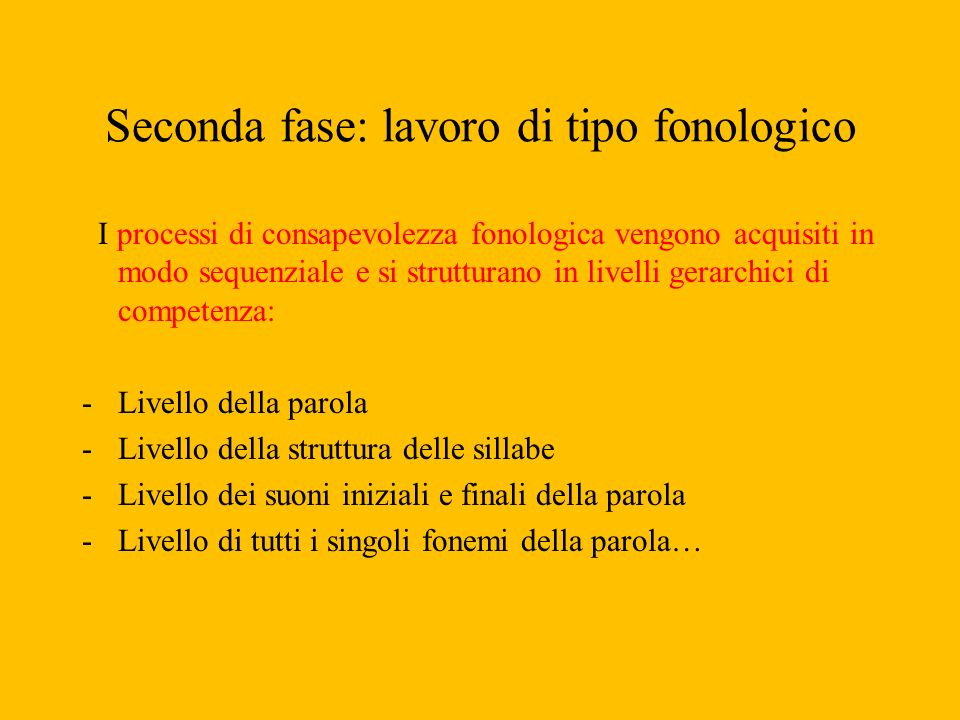 Seconda fase: lavoro di tipo fonologico