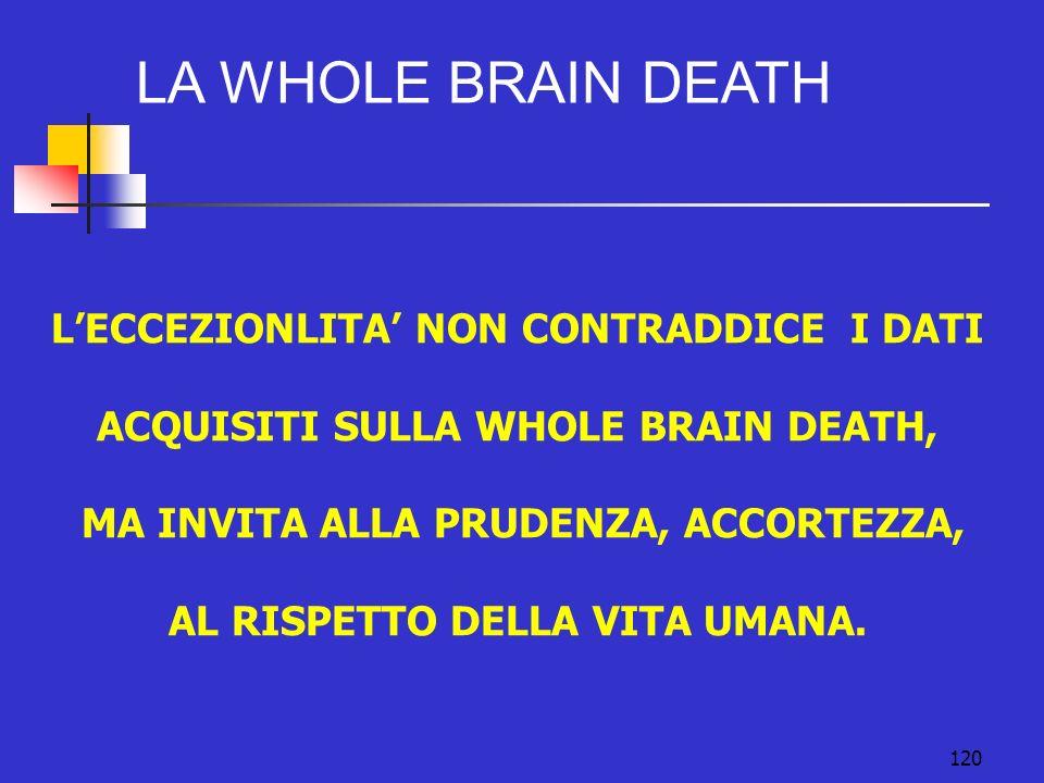 LA WHOLE BRAIN DEATH L'ECCEZIONLITA' NON CONTRADDICE I DATI