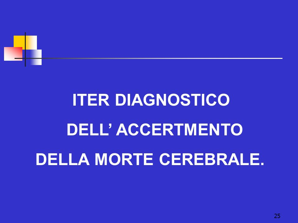 ITER DIAGNOSTICO DELL' ACCERTMENTO DELLA MORTE CEREBRALE.