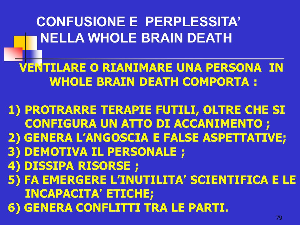 VENTILARE O RIANIMARE UNA PERSONA IN WHOLE BRAIN DEATH COMPORTA :