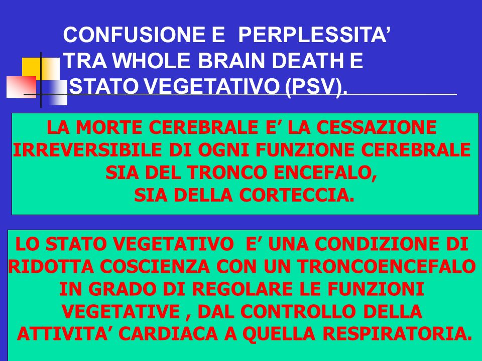 CONFUSIONE E PERPLESSITA' TRA WHOLE BRAIN DEATH E