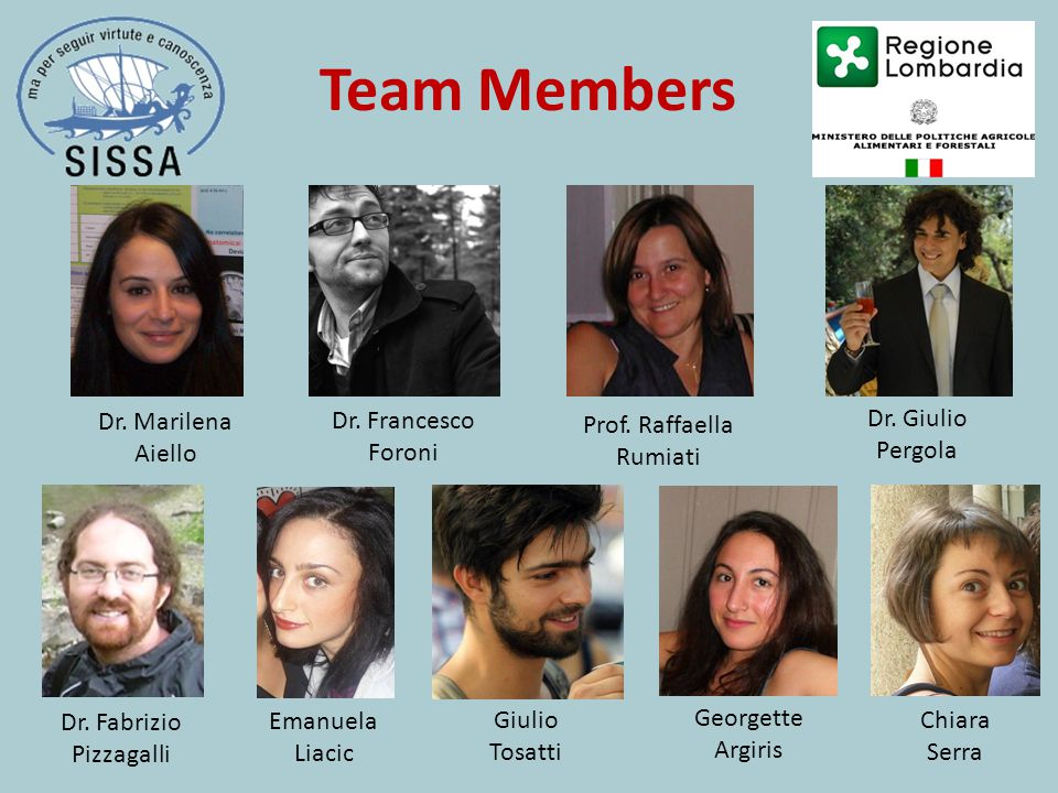Team Members Dr. Marilena Aiello Dr. Francesco Foroni