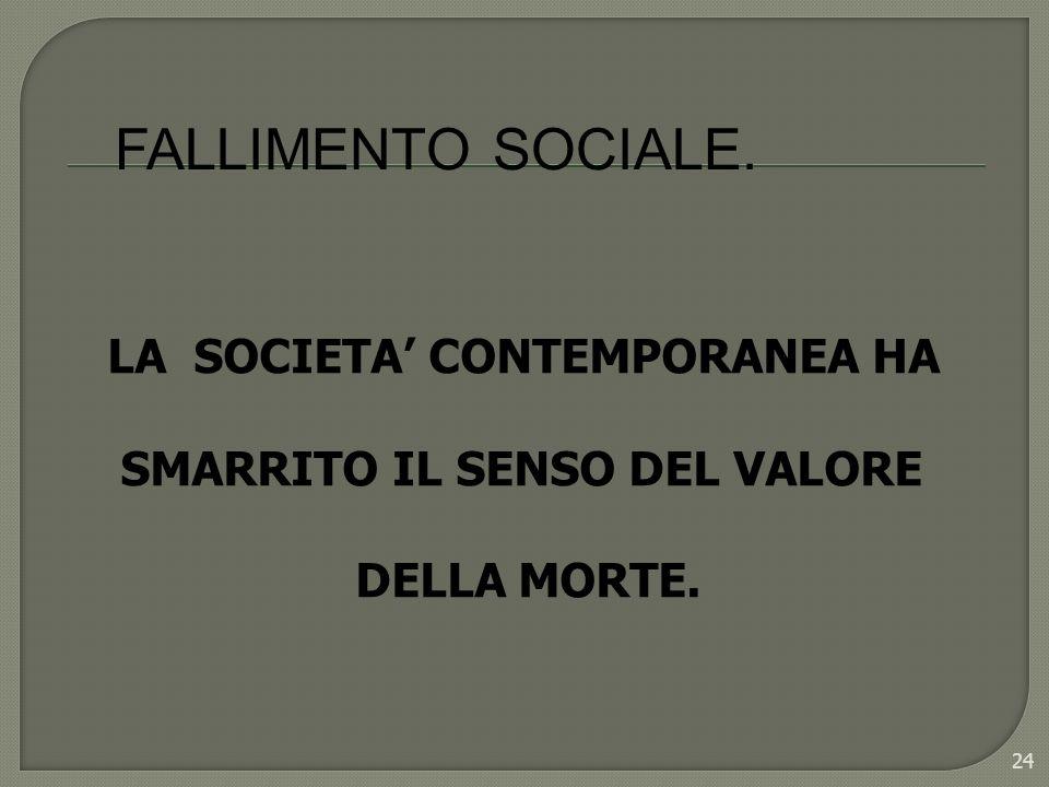 FALLIMENTO SOCIALE. LA SOCIETA' CONTEMPORANEA HA