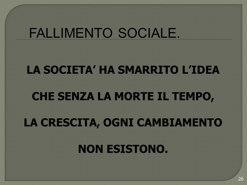 FALLIMENTO SOCIALE. LA SOCIETA' HA SMARRITO L'IDEA