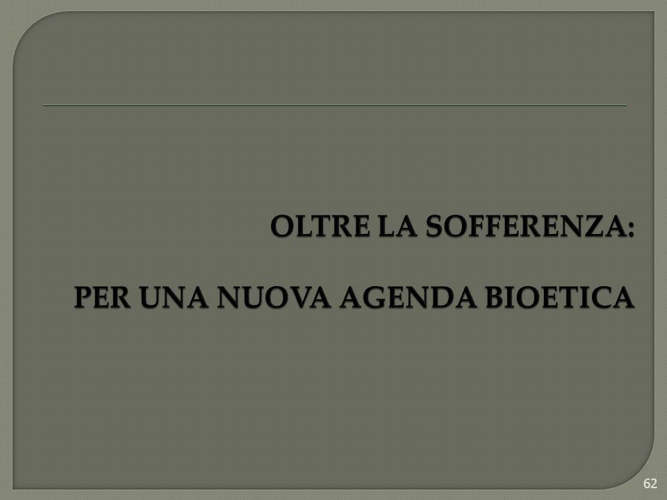 Oltre la sofferenza: per una nuova agenda bioetica