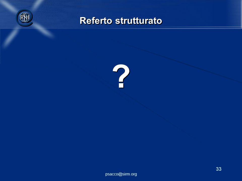 Referto strutturato Perché è ancora poco conosciuto Perché non è diffuso. Perché non è diffuso Perché in Italia nessuna ditta lo commercializza!
