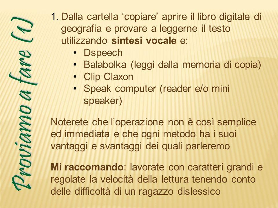 Dalla cartella 'copiare' aprire il libro digitale di geografia e provare a leggerne il testo utilizzando sintesi vocale e: