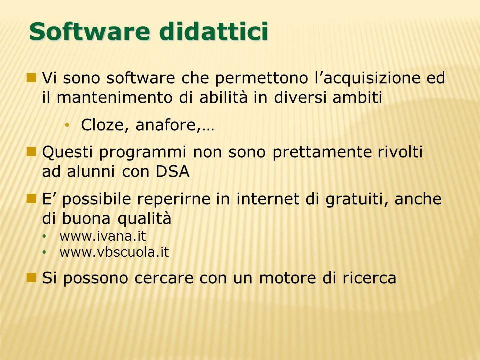 Software didattici Vi sono software che permettono l'acquisizione ed il mantenimento di abilità in diversi ambiti.
