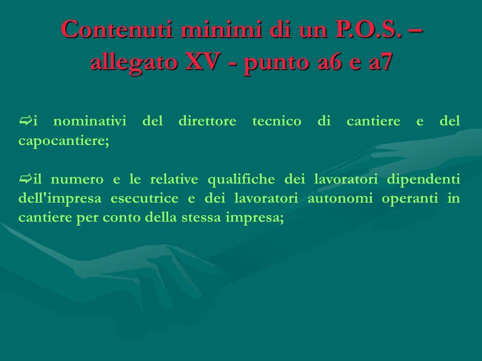 Contenuti minimi di un P.O.S. – allegato XV - punto a6 e a7