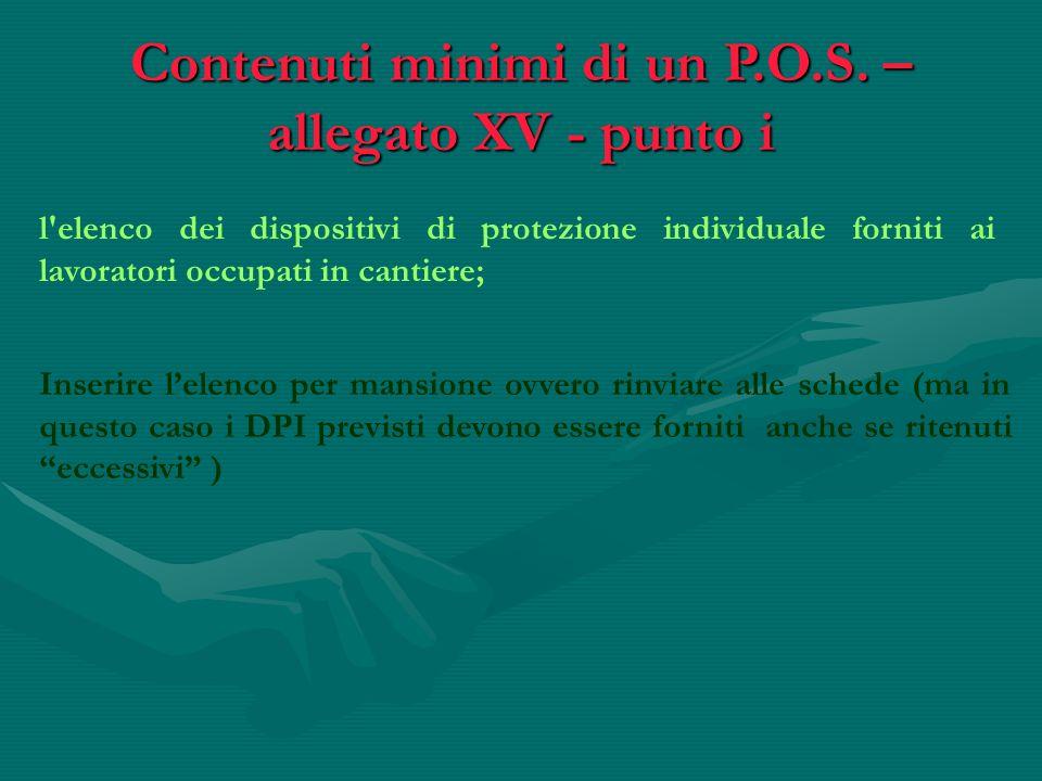 Contenuti minimi di un P.O.S. – allegato XV - punto i