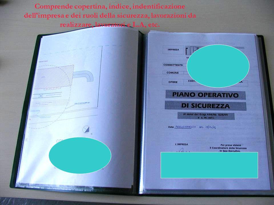 Comprende copertina, indice, indentificazione dell'impresa e dei ruoli della sicurezza, lavorazioni da realizzare, lavoratori e L.A, etc.