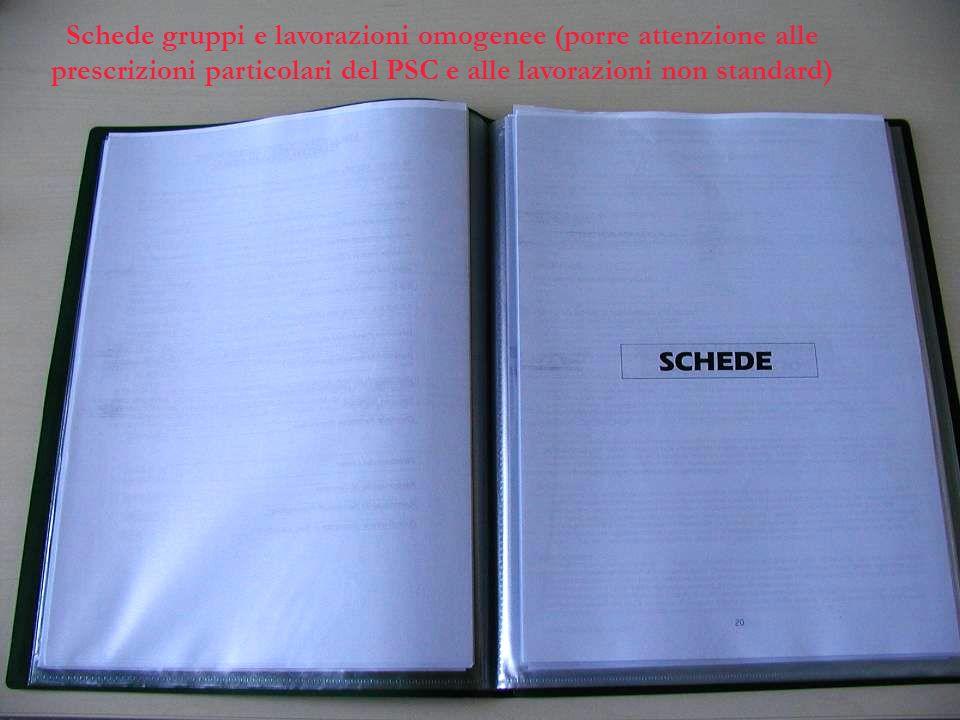 Schede gruppi e lavorazioni omogenee (porre attenzione alle prescrizioni particolari del PSC e alle lavorazioni non standard)