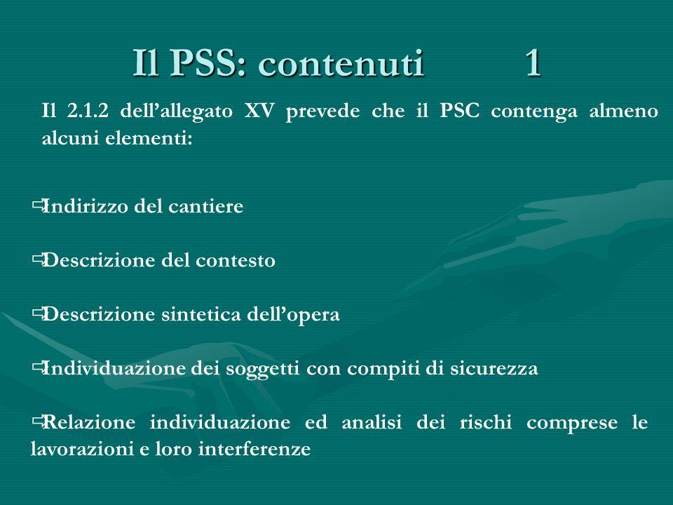 Il PSS: contenuti 1 Il 2.1.2 dell'allegato XV prevede che il PSC contenga almeno alcuni elementi: