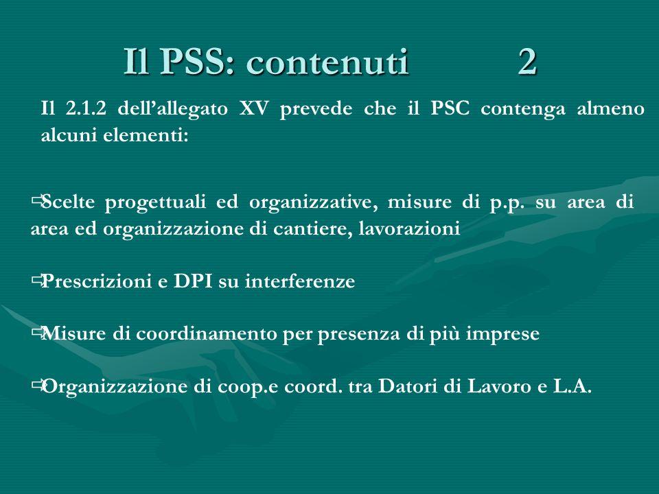 Il PSS: contenuti 2 Il 2.1.2 dell'allegato XV prevede che il PSC contenga almeno alcuni elementi: