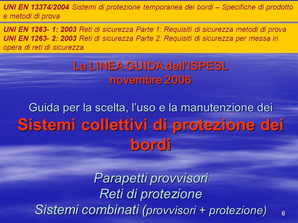UNI EN 13374/2004 Sistemi di protezione temporanea dei bordi – Specifiche di prodotto e metodi di prova