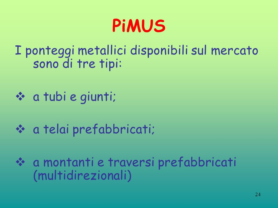 Ponteggi opere provvisionali e pimus ppt video online for Tipi di tubi