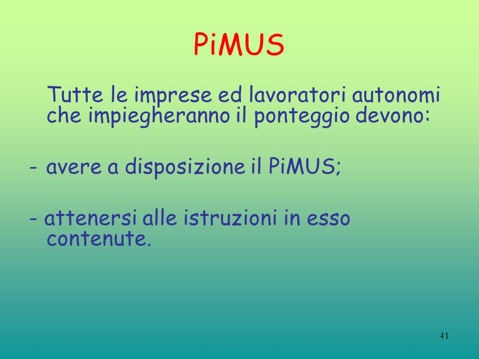 PiMUS avere a disposizione il PiMUS;