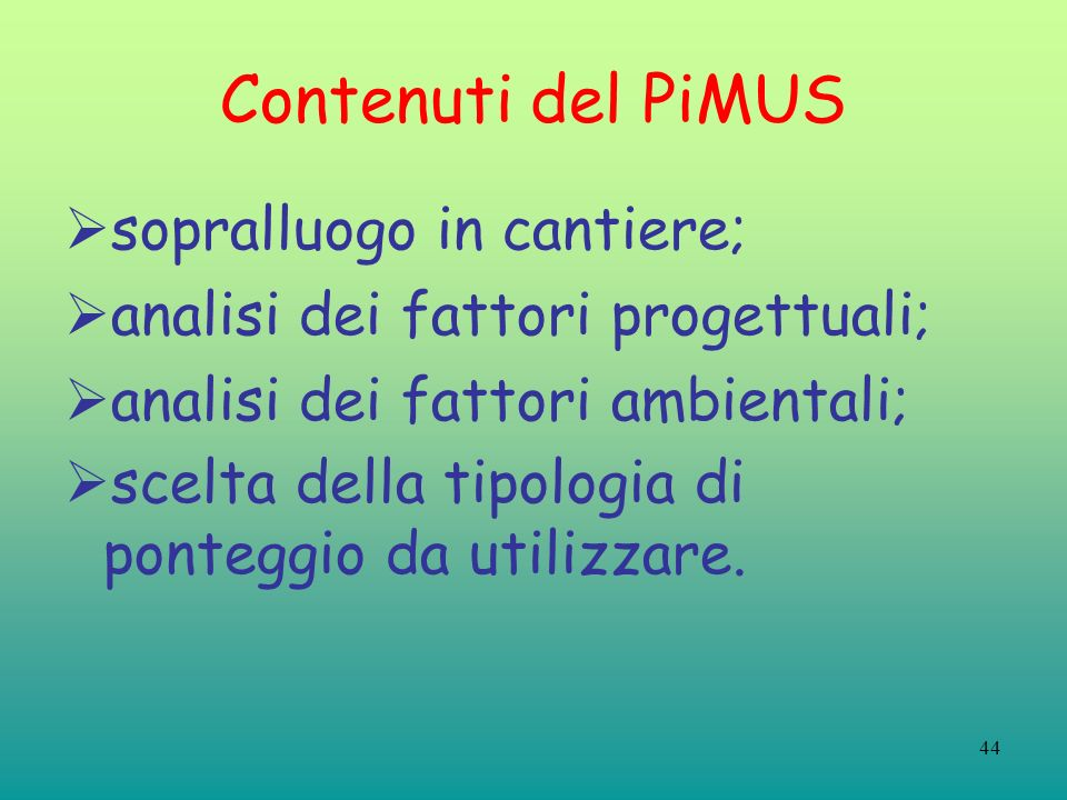 Contenuti del PiMUS sopralluogo in cantiere;