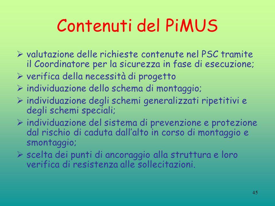 Contenuti del PiMUS valutazione delle richieste contenute nel PSC tramite il Coordinatore per la sicurezza in fase di esecuzione;