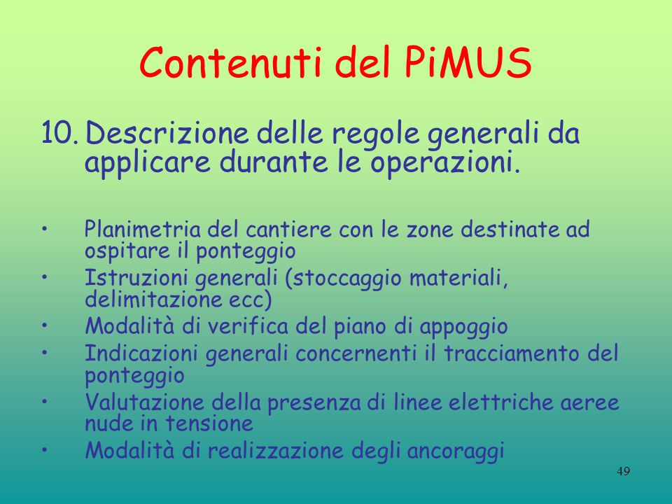 Contenuti del PiMUS Descrizione delle regole generali da applicare durante le operazioni.