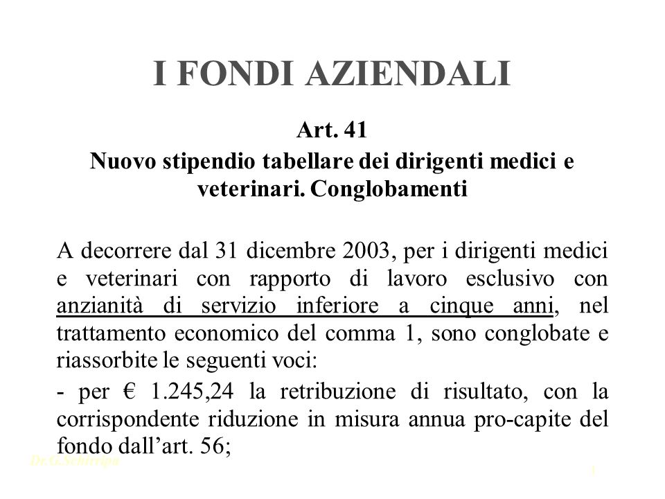 I FONDI AZIENDALI Art. 41. Nuovo stipendio tabellare dei dirigenti medici e veterinari. Conglobamenti.