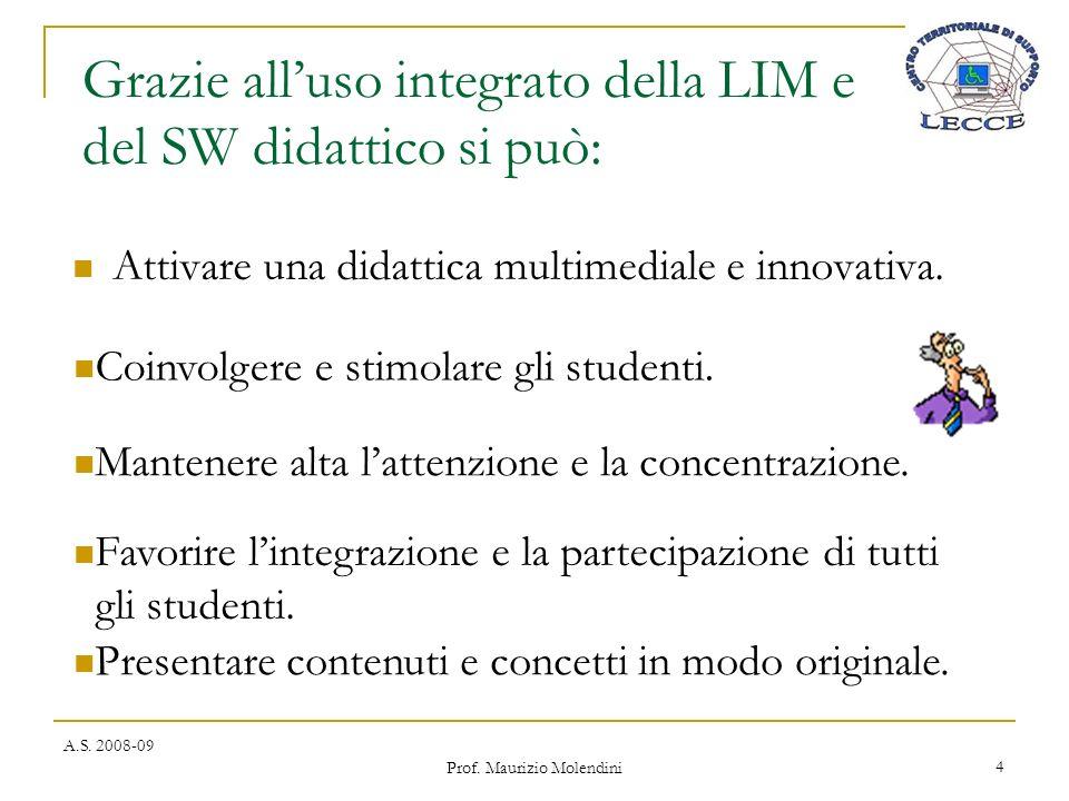 Grazie all'uso integrato della LIM e del SW didattico si può: