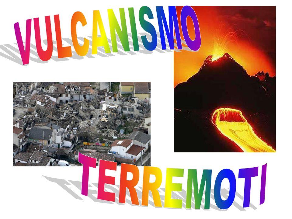 VULCANISMO TERREMOTI
