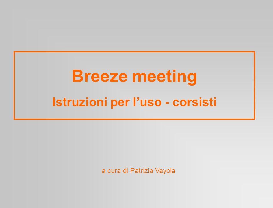 Breeze meeting Istruzioni per l'uso - corsisti